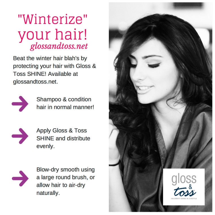 Use Gloss & Toss SHINE to protect hair against harsh winter weather!